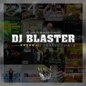 DJ Blaster: Mi Trayectoria, Vol. 1 de Various Artists