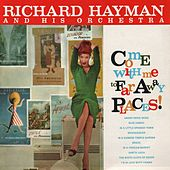 Come With Me to Faraway Places de Richard Hayman