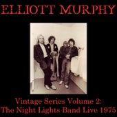 Vintage Series, Vol. 2: The Night Lights Band (Live 1975) by Elliott Murphy