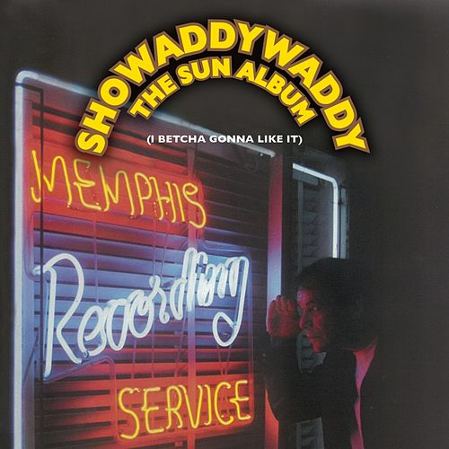 The Sun Album (I Betcha Gonna Like It) by Showaddywaddy