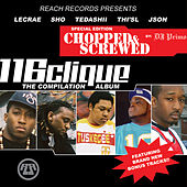 The Compilation Album: Chopped and Screwed by 116
