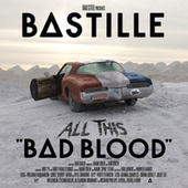 All This Bad Blood van Bastille