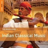 Rough Guide To Indian Classical Music by Various Artists