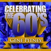 Celebrating the 60's: Gene Pitney by Gene Pitney