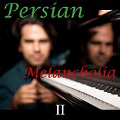 Persian Melancholia 2: Iranian Solo Piano by Various Artists