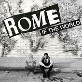 If The World by Rome Ramirez