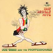 Joe Gibbs and The Professionals: Irie Reggae Hits by Various Artists