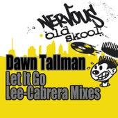 Let It Go - Lee-Cabrera Mixes by Dawn Tallman