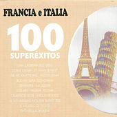 Francia e Italia 100 Superéxitos de Various Artists