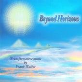 Beyond Horizons von Frank Walker