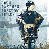 Freedom Fields by Seth Lakeman