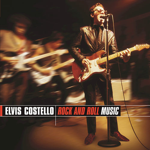 Rock And Roll Music by Elvis Costello
