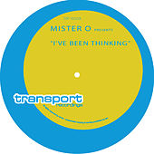 I've Been Thinking by Mister O.