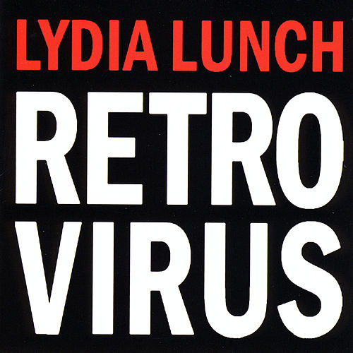 Retrovirus von Lydia Lunch