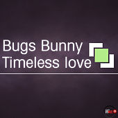 Timeless Love by Bugs Bunny