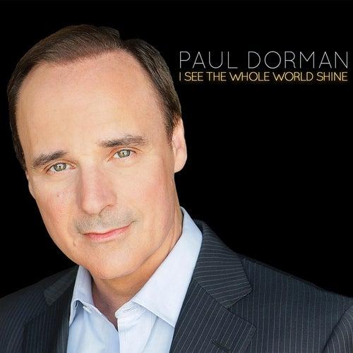 I See the Whole World Shine by Paul Dorman