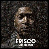 Fully Grown de Frisco