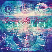 Spinning My Wheels di Dolly Shine