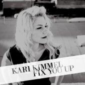 Fix You Up by Kari Kimmel