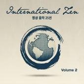 International Zen, Vol. 2 (심신을 편하게 해주는 세계의 명상 음악 25곡) by Various Artists