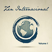 Zen Internacional, Vol. 1 (25 Melodías Relajantes de Todo el Mundo para Ayudarte a Desconectar) by Various Artists