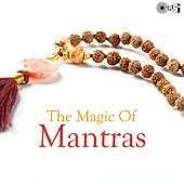 The Magic of Mantras by Various Artists
