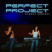 Almost Perfect by Perfect Project