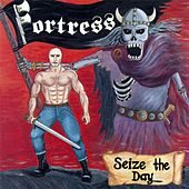 Seize the Day by Fortress