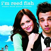 I'm Reed Fish Original Motion Picture Soundtrack by Various Artists