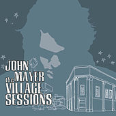 The Village Sessions de John Mayer