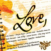 Love: From The Country's Top Performers Of The Best Asianovela Themes de Various Artists