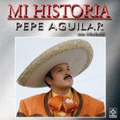 Mi Historia: Con Mariachi de Pepe Aguilar