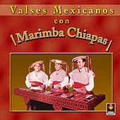 Valses Mexicanos Con Marimba Chiapas by Marimba Chiapas