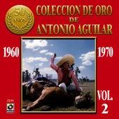 Coleccion De Oro Vol. 2 - Antonio Aguilar by Antonio Aguilar
