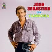 Joan Sebastian Con Tambora by Joan Sebastian