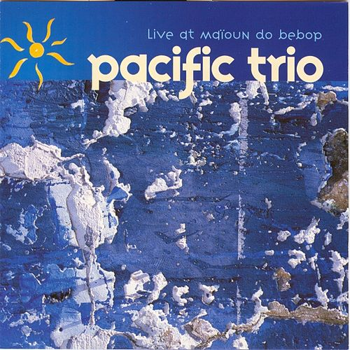 Live at maioun do bepop by Pacific Trio