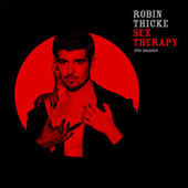 Sex Therapy: The Session by Robin Thicke