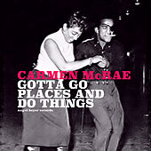 Gotta Go Places and Do Things by Carmen McRae