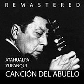 Canción del abuelo by Atahualpa Yupanqui