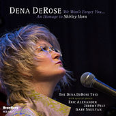 We Won't Forget You...An Homage to Shirley Horn de Dena DeRose