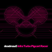 Infra Turbo Pigcart Racer by Deadmau5