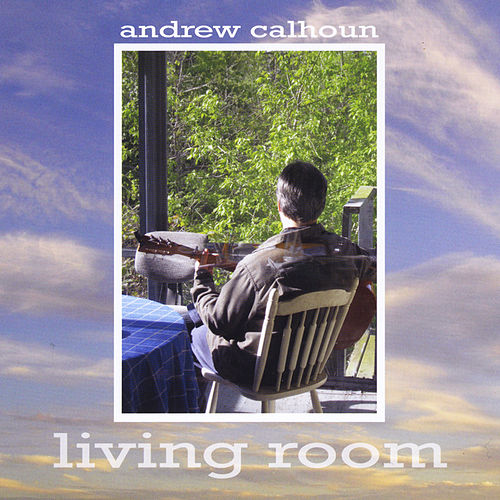 Living Room by Andrew Calhoun