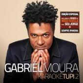 Karaokê Tupi 2 - Edição Especial de Gabriel Moura