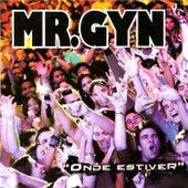 Onde Estiver (Ao Vivo) von Mr. Gyn