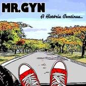 A História Continua von Mr. Gyn