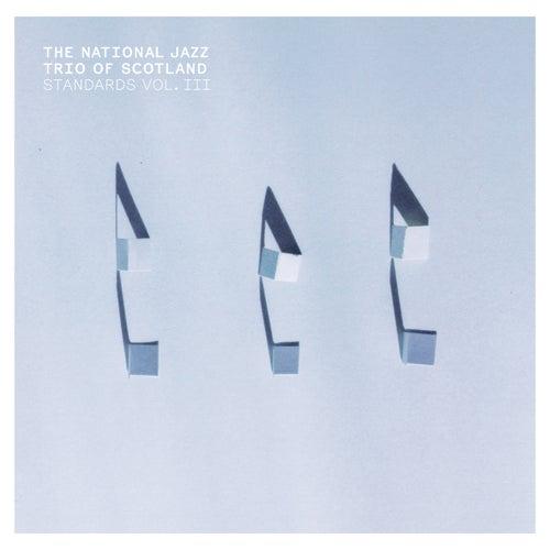 Standards Vol. III by National Jazz Trio Of Scotland