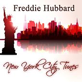 New York City Tunes by Freddie Hubbard