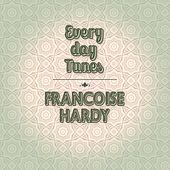 Everyday Tunes de Francoise Hardy