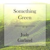 Something Green de Judy Garland