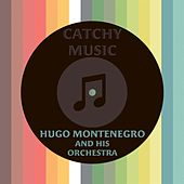 Catchy Music by Hugo Montenegro